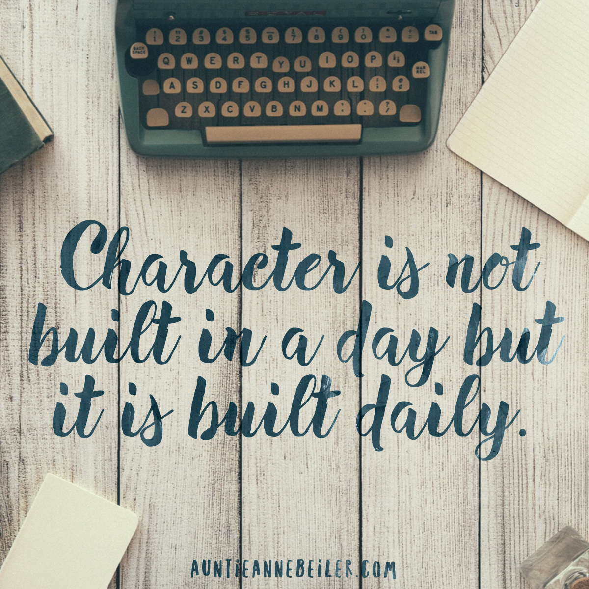 Character Is Built Daily
