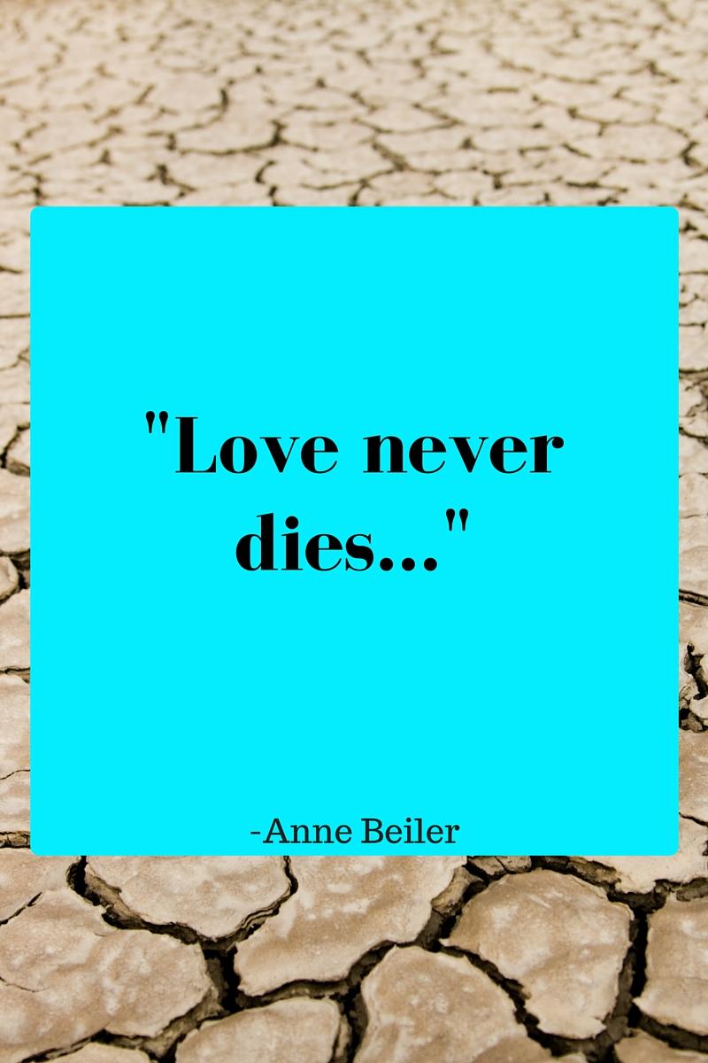 Love Never Dies…
